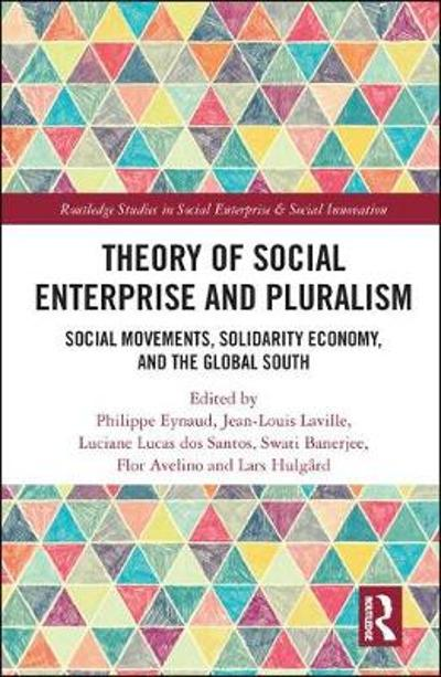 Theory of Social Enterprise and Pluralism - Philippe Eynaud