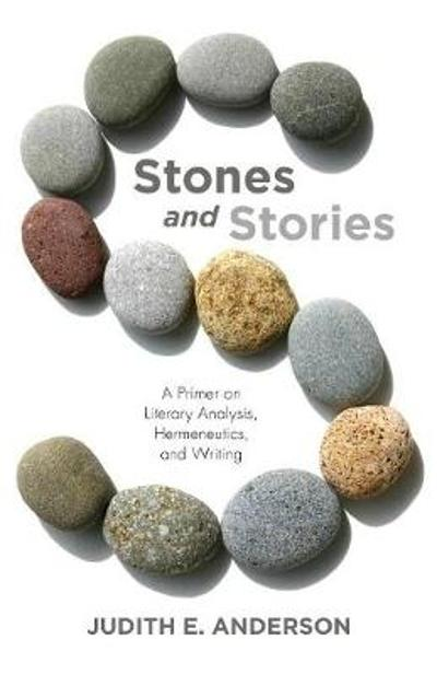 Stones and Stories - Judith E Anderson