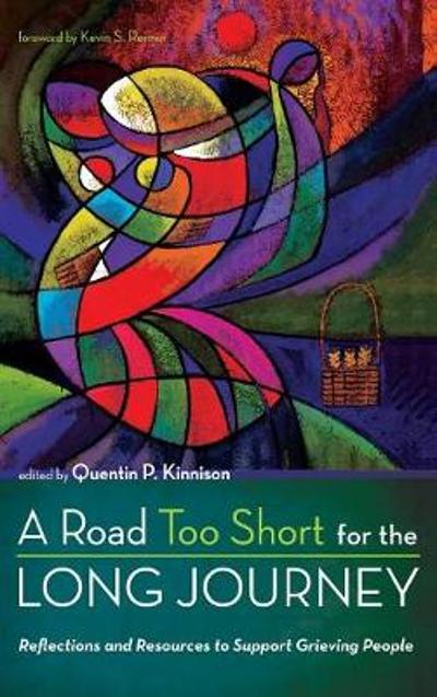 A Road Too Short for the Long Journey - Quentin P Kinnison