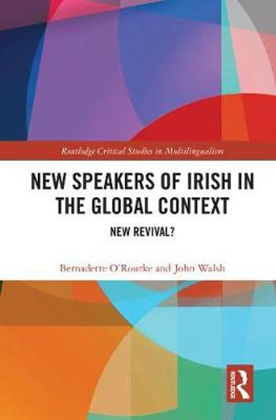 New Speakers of Irish in the Global Context - Bernadette O'Rourke