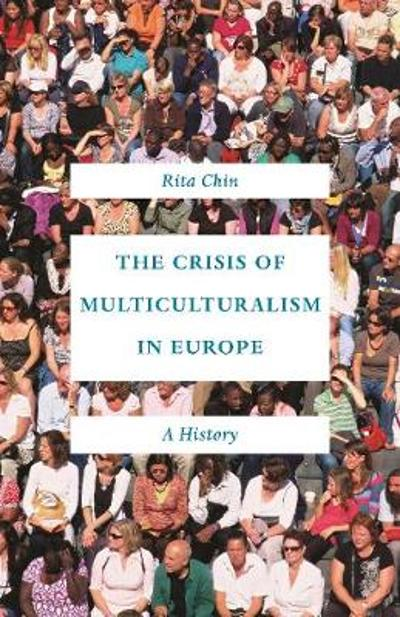 The Crisis of Multiculturalism in Europe - Rita Chin