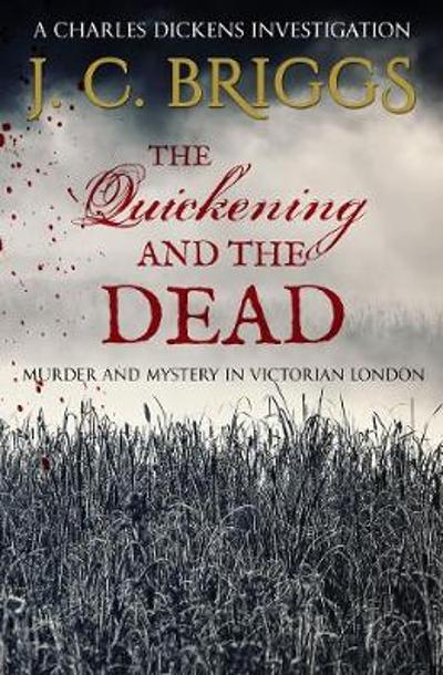 The Quickening and the Dead - J. C. Briggs
