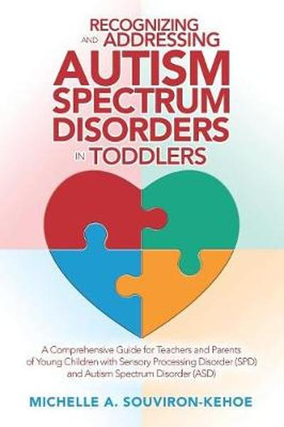 Recognizing and Addressing Autism Spectrum Disorders in Toddlers - Michelle a Souviron-Kehoe