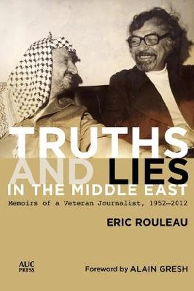 Truths and Lies in the Middle East - Eric Rouleau