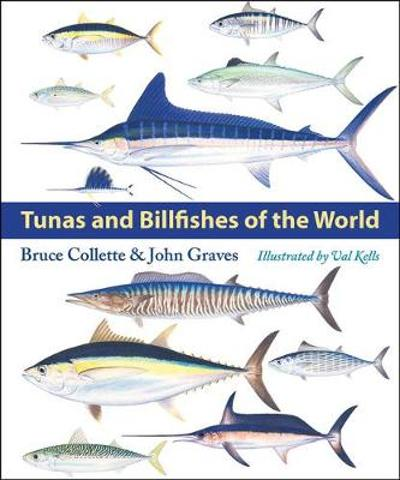 Tunas and Billfishes of the World - Bruce Collette