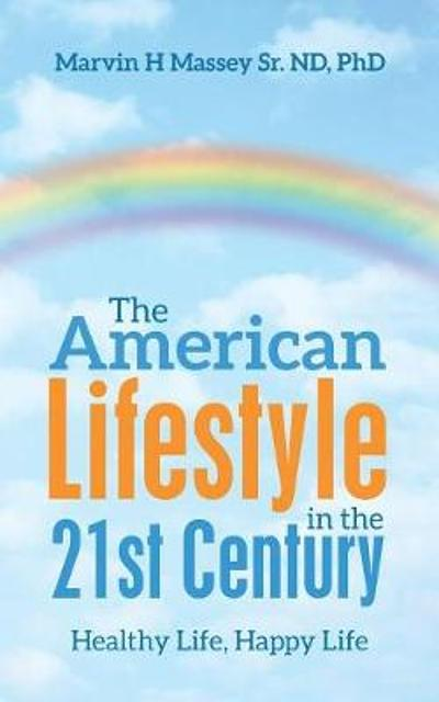 The American Lifestyle in the 21St Century - Marvin H Massey Sr Nd Phd