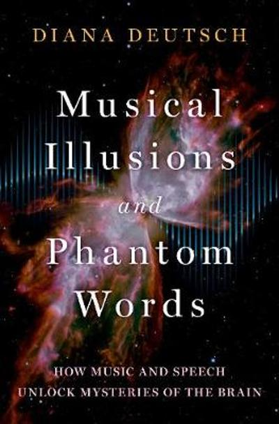 Musical Illusions and Phantom Words - Diana Deutsch