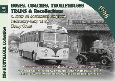 Buses, Coaches Trolleybuses, Trains & Recollections 1966 - Henry Conn