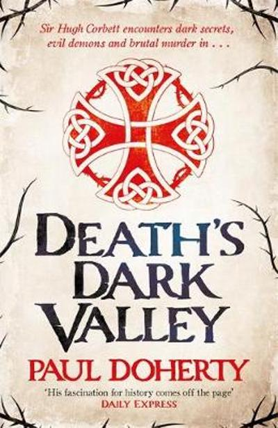 Death's Dark Valley (Hugh Corbett 20) - Paul Doherty