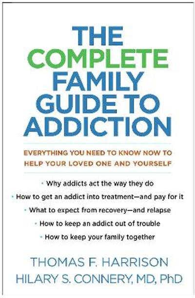 The Complete Family Guide to Addiction - Thomas F. Harrison