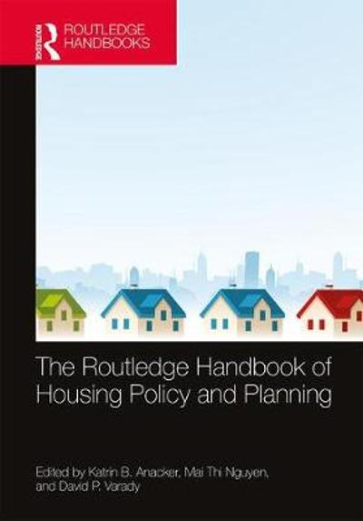 The Routledge Handbook of Housing Policy and Planning - Katrin B. Anacker