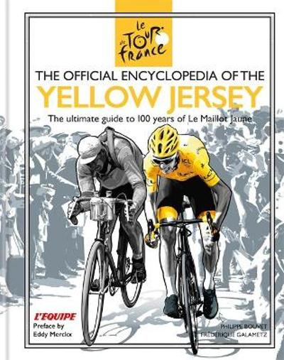 The Official Encyclopedia of the Yellow Jersey - Frederique Galametz