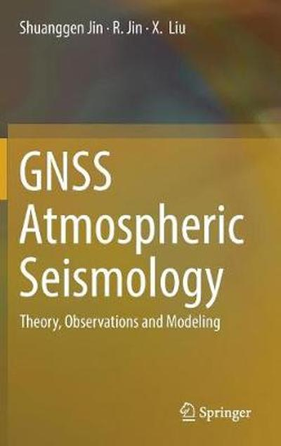 GNSS Atmospheric Seismology - Shuanggen Jin