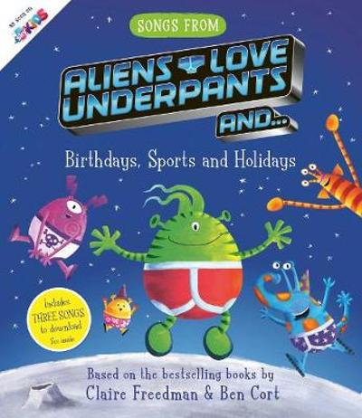 Songs From Aliens Love Underpants - Claire Freedman