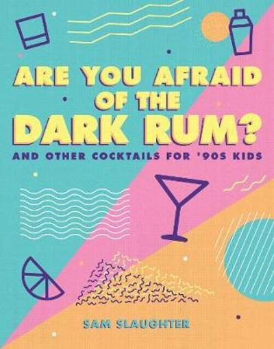 Are You Afraid of the Dark Rum? - Sam Slaughter