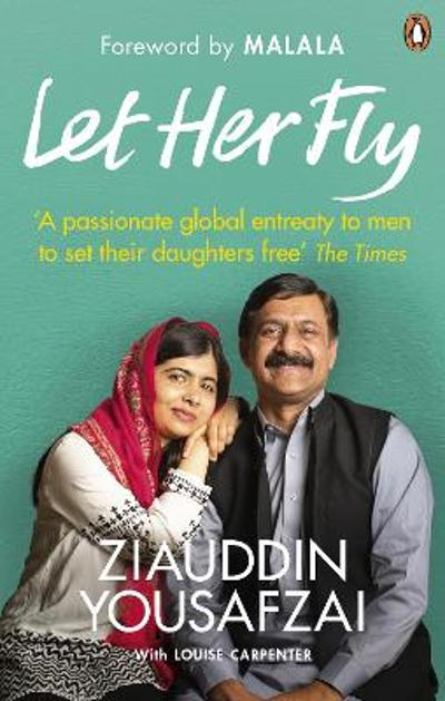 Let Her Fly - Ziauddin Yousafzai