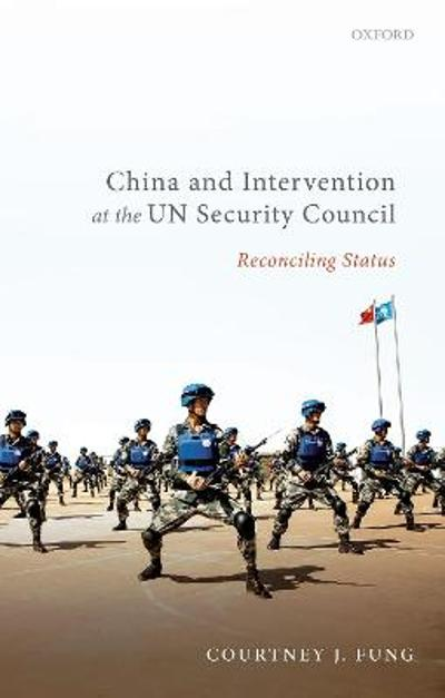 China and Intervention at the UN Security Council - Courtney J. Fung
