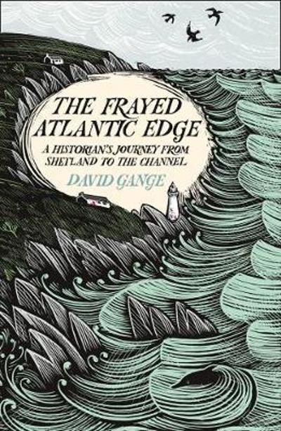 The Frayed Atlantic Edge - David Gange