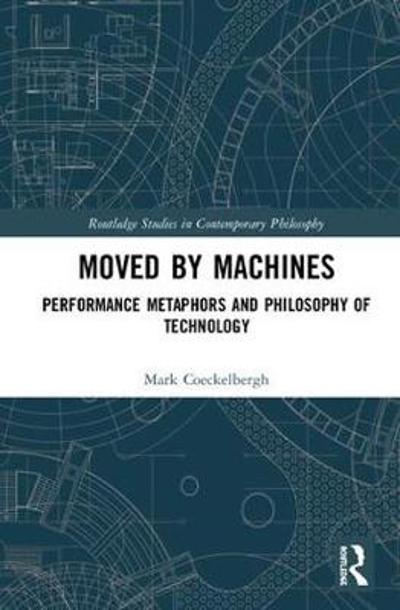 Moved by Machines - Mark Coeckelbergh