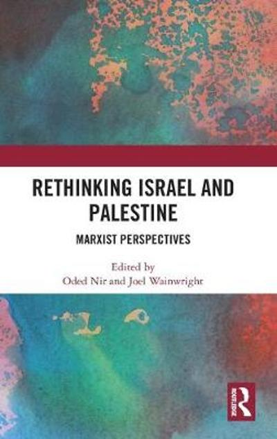 Rethinking Israel and Palestine - Oded Nir