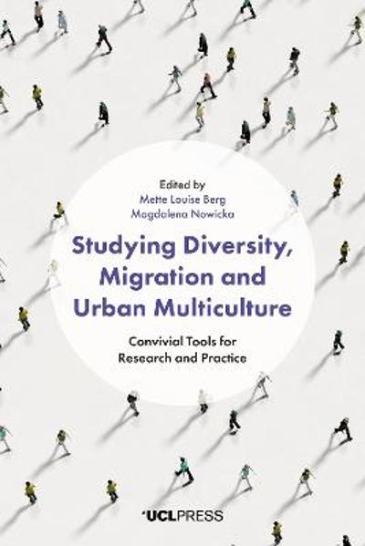 Studying Diversity, Migration and Urban Multiculture - Mette Louise Berg