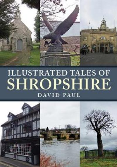 Illustrated Tales of Shropshire - David Paul