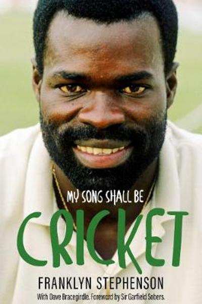 My Song Shall Be Cricket - Franklyn Stephenson