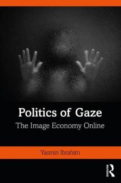 Politics of Gaze - Yasmin Ibrahim