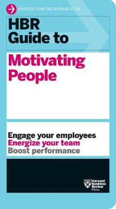 HBR Guide to Motivating People (HBR Guide Series) - Harvard Business Review
