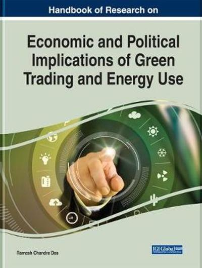 Economic and Political Implications of Green Trading and Energy Use - Ramesh Chandra Das