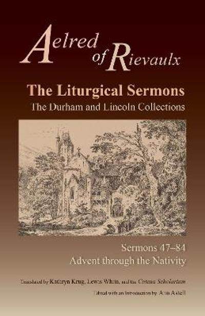 The Liturgical Sermons - Aelred of Rievaulx