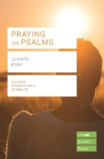 Praying the Psalms (Lifebuilder Study Guides) - J Ryan