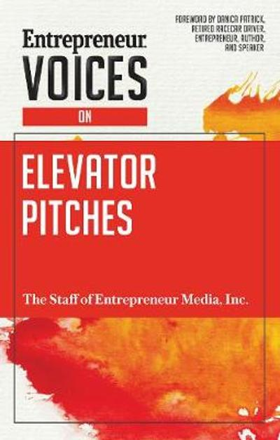 Entrepreneur Voices on Elevator Pitches - Inc. The Staff of Entrepreneur Media