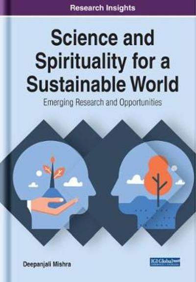 Science and Spirituality for a Sustainable World - Deepanjali Mishra
