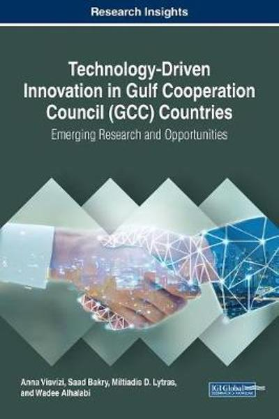 Technology-Driven Innovation in Gulf Cooperation Council (GCC) Countries - Anna Visvizi