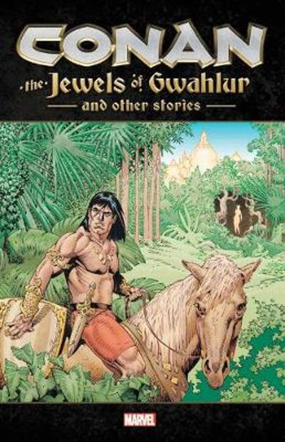 Conan: The Jewels Of Gwahlur And Other Stories - Marvel Comics