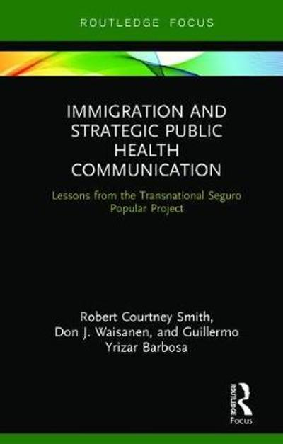 Immigration and Strategic Public Health Communication - Robert Smith