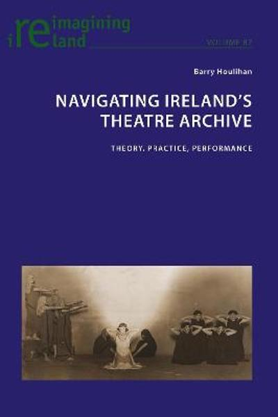 Navigating Ireland's Theatre Archive - Barry Houlihan
