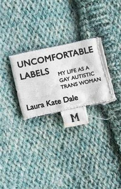 Uncomfortable Labels - Laura Kate Dale