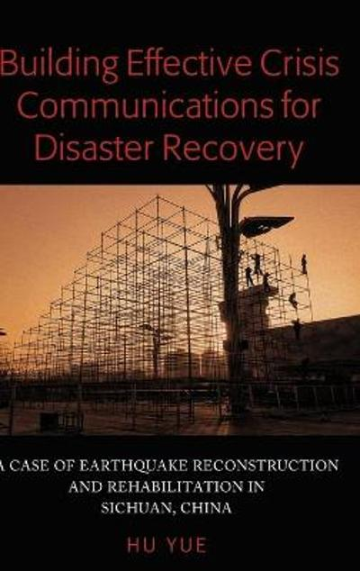 Building Effective Crisis Communications for Disaster Recovery - Yue Hu