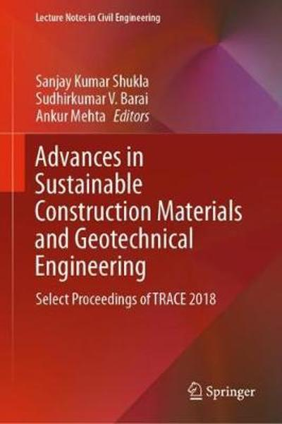 Advances in Sustainable Construction Materials and Geotechnical Engineering - Sanjay Kumar Shukla
