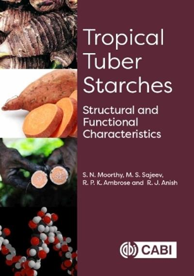 Tropical Tuber Starches - Dr S N Moorthy