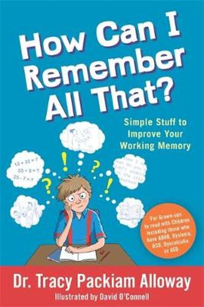 How Can I Remember All That? - Tracy Packiam Packiam Alloway