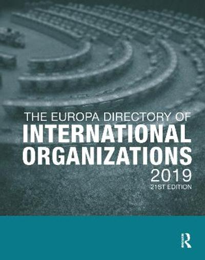 The Europa Directory of International Organizations 2019 - Europa Publications