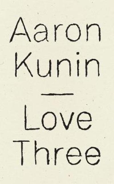 Love Three - Aaron Kunin