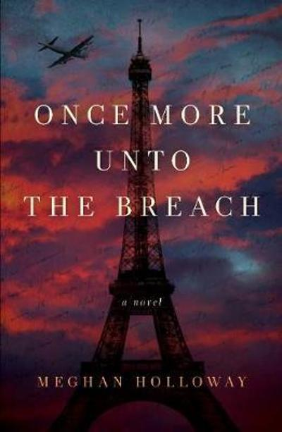 Once More Unto the Breach - Meghan Holloway