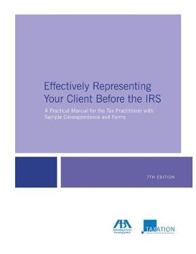 Effectively Representing Your Client Before the IRS - Christine Speidel