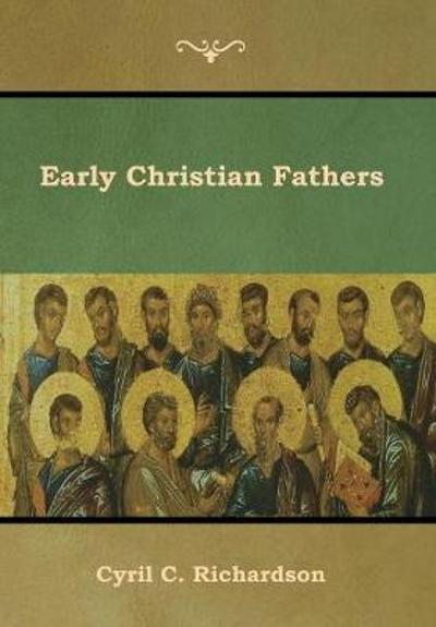 Early Christian Fathers - Cyril Richardson