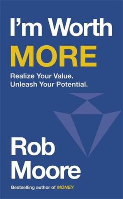 I'm Worth More - Rob Moore
