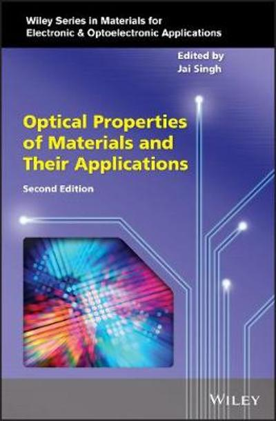 Optical Properties of Materials and Their Applications - Peter Capper